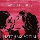 About Girls - Hatcham Social